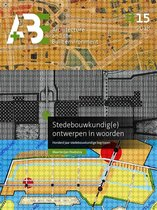 A+BE Architecture and the Built Environment  -   Stedebouwkundig(e) ­ontwerpen in woorden
