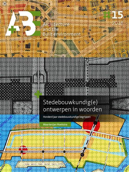 A+BE Architecture and the Built Environment  -   Stedebouwkundig(e) ontwerpen in woorden