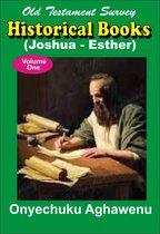 Old Testament Survey Historical Books (Joshua – Esther) Volume One