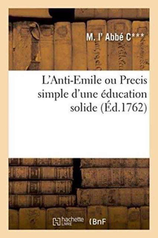 L'Anti-Emile ou Precis simple d'une education solide