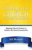 Three Levels to Church Transformation