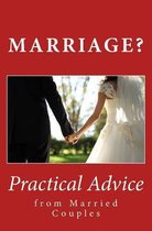 Marriage? Practical Advice from Married Couples