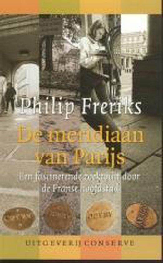 De Meridiaan Van Parijs - Philip Freriks |