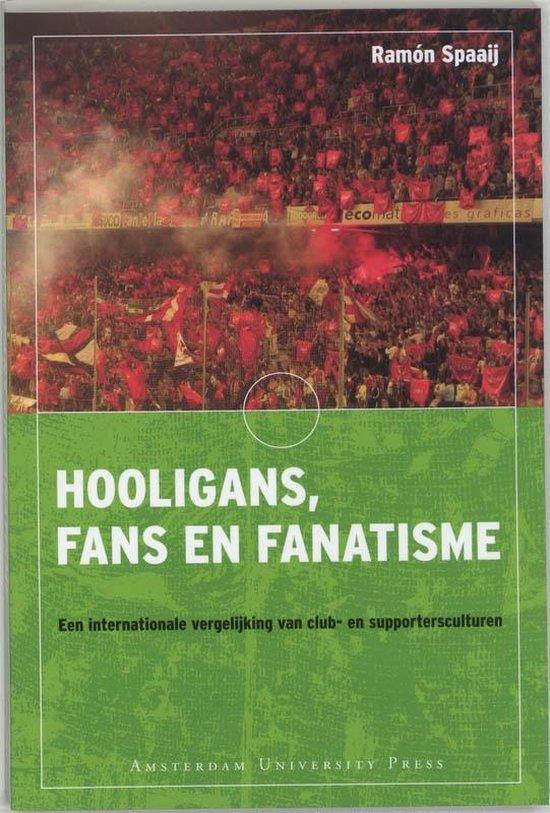 Hooligans, fans en fanatisme - R. Spaaij  