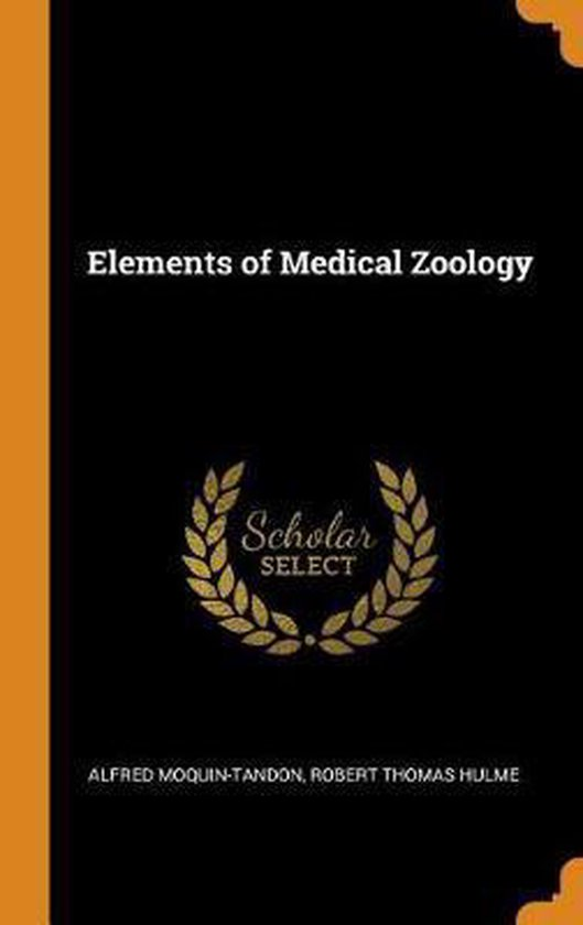 Boek cover Elements of Medical Zoology van Alfred Moquin-Tandon (Hardcover)
