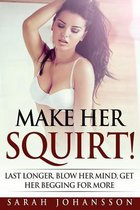 Make Her Squirt!