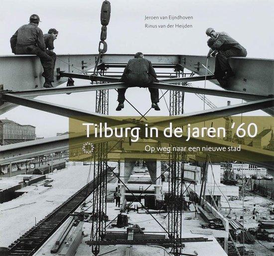 Tilburg in de jaren '60 - J. van Eijndhoven pdf epub