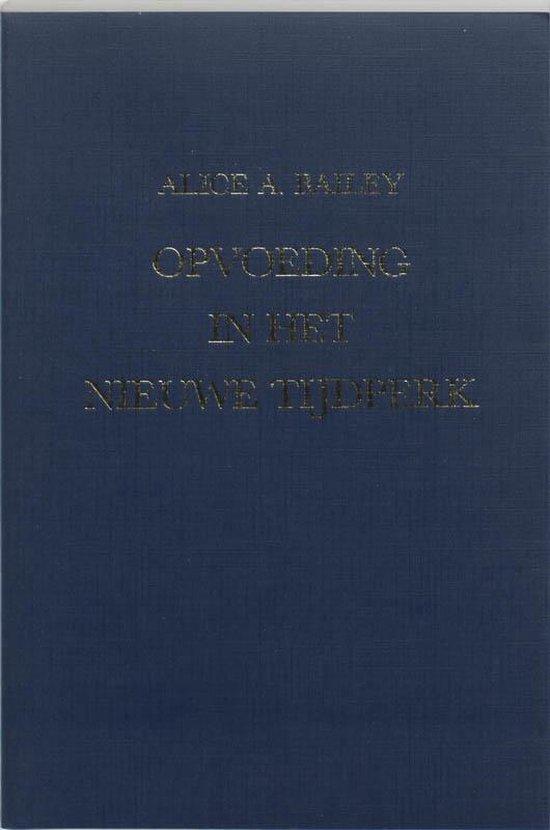 Opvoeding in het nieuwe tijdperk - A.A. Bailey  