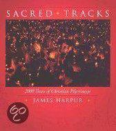 Sacred Tracks - Two Thousand Years of Christian Pilgrimage