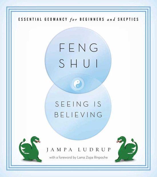 Feng Shui: Seeing Is Believing