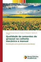 Qualidade de sementes de girassol na colheita mecanica e manual