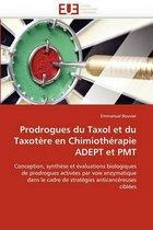 Prodrogues Du Taxol Et Du Taxot�re En Chimioth�rapie Adept Et Pmt