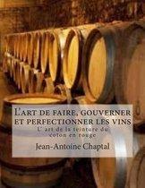L'Art de Faire, Gouverner Et Perfectionner Les Vins