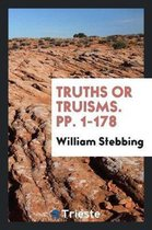 Truths or Truisms. Pp. 1-178