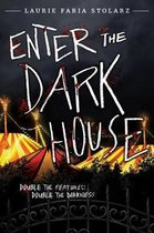 Enter The Dark House