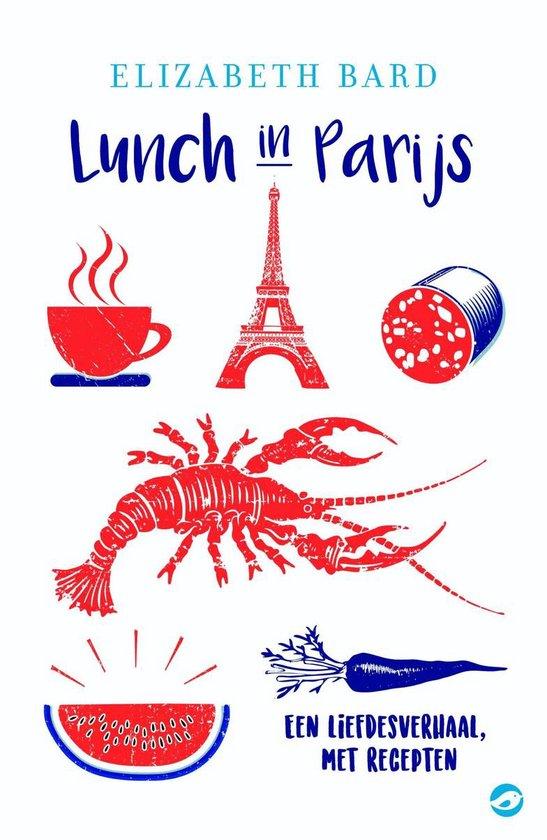 Culinaire roman - Lunch in Parijs - Elizabeth Bard pdf epub