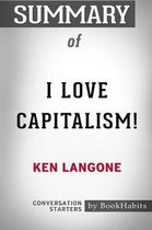 Summary of I Love Capitalism by Ken Langone
