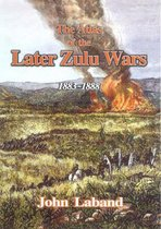 The Atlas of the Later Zulu Wars 1883-1888