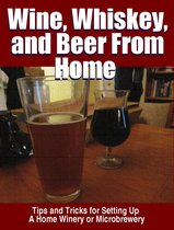 Wine, Whisky, and Beer From Home