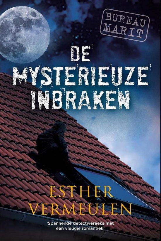 Bureau Marit 3 - De mysterieuze inbraken - Esther Vermeulen pdf epub