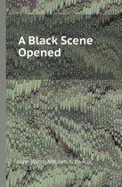 A Black Scene Opened