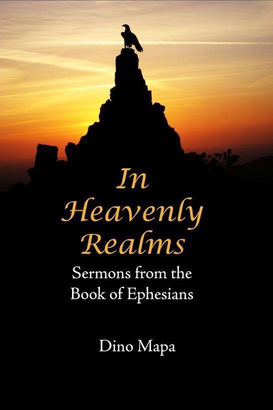 In Heavenly Realms: Sermons from the Book of Ephesians