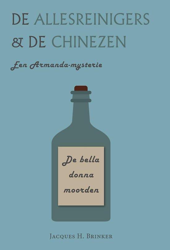 De allesreinigers & de chinezen - een armanda-mysterie: de belladonnamoorden - Jacques Brinker |