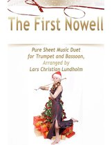 The First Nowell Pure Sheet Music Duet for Trumpet and Bassoon, Arranged by Lars Christian Lundholm