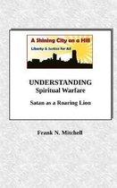 Understanding Spiritual Warfare