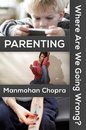 Omslag Parenting: Where Are We Going Wrong?