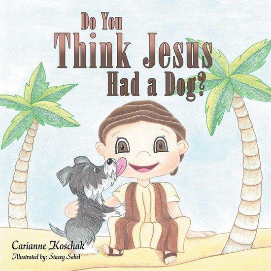 Do You Think Jesus Had a Dog?