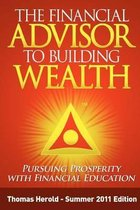 The Financial Advisor to Building Wealth - Summer 2011 Edition