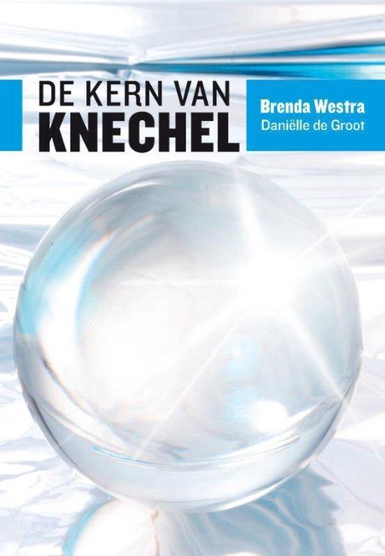 De kern van knechel - Brenda Westra |