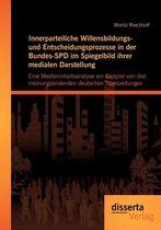 Innerparteiliche Willensbildungs- und Entscheidungsprozesse in der Bundes-SPD im Spiegelbild ihrer medialen Darstellung