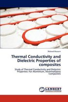 Thermal Conductivity and Dielectric Properties of Composites