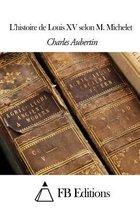L'Histoire de Louis XV Selon M. Michelet