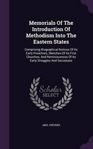Memorials of the Introduction of Methodism Into the Eastern States