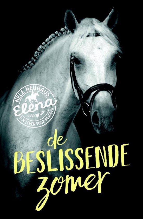 Elena, een leven voor paarden - De beslissende zomer - Nele Neuhaus pdf epub