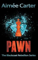 Pawn (The Blackcoat Rebellion - Book 1)
