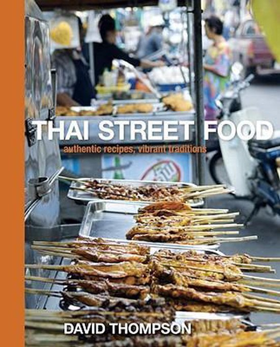 Boek cover Thai Street Food van David Thompson (Hardcover)