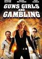 Movie - Guns Girls And Gambling