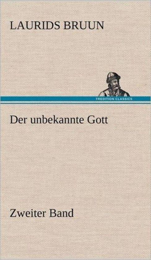 Der Unbekannte Gott - Zweiter Band
