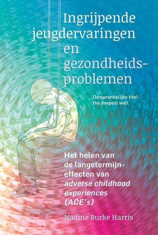 Boek cover Ingrijpende jeugdervaringen en gezondheidsproblemen van Nadine Burke Harris (Paperback)