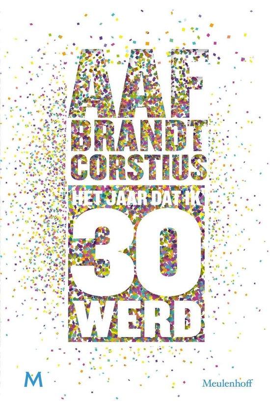 Het jaar dat ik 30 werd - Aaf Brandt Corstius  