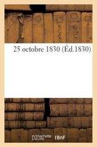 25 octobre 1830