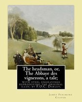 The Headsman, Or, the Abbaye Des Vignerons, a Tale; With Steel Engravings Reproducing the Original Illus. by F.O.C. Darley. by