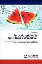 Pesticide Residues in Agricultural Commodities