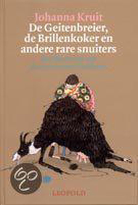 De Geitenbreier, De Brillenkoker En Andere Rare Snuiters - Johanna Kruit |