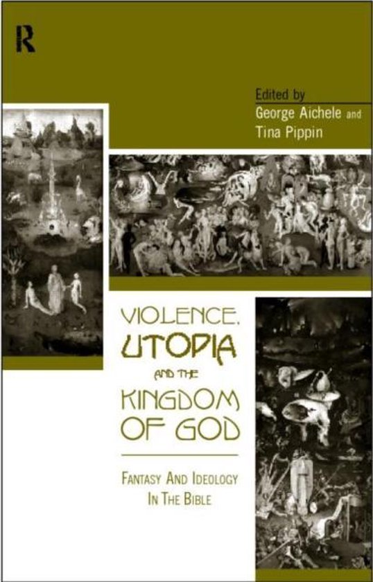 Boek cover Violence, Utopia and the Kingdom of God van Aichele, George (Paperback)