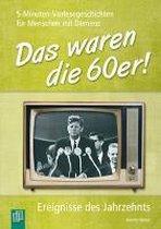 Das waren die 60er!